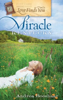 Love Finds You in Miracle, Kentucky - Andrea Boeshaar