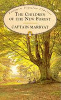 The Children of the New Forest (Penguin Popular Classics) - Captain Marryat