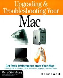 Upgrading & Troubleshooting Your Mac: ibook, iMac, G3/G4, PowerBook with CDROM (Apple) - Gene Steinberg