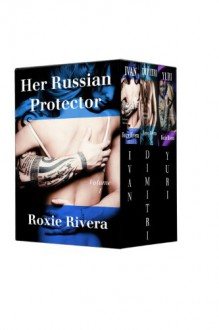 Her Russian Protector Boxed Set - Roxie Rivera