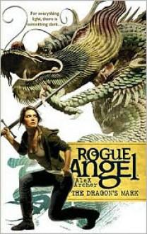 The Dragon's Mark (Rogue Angel, #26) - Alex Archer