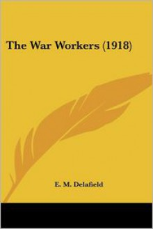 The War Workers - E.M. Delafield