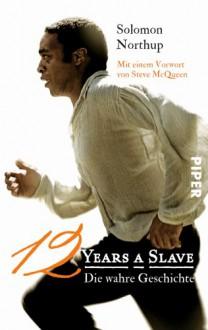 Twelve Years a Slave: Die wahre Geschichte - Solomon Northup
