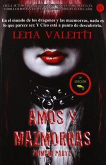 Amos y mazmorras: Primera parte - Lena Valenti