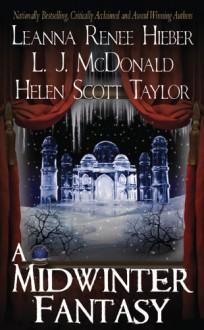 A Midwinter Fantasy (Strangely Beautiful, #2.5) (Sylph, #2.5) - Leanna Renee Hieber, L.J. McDonald, Helen Scott Taylor