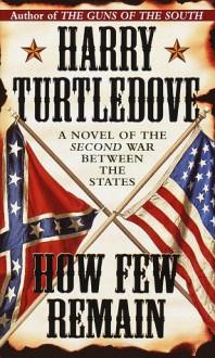 How Few Remain - Harry Turtledove