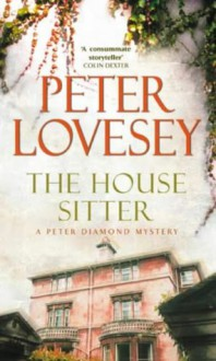 The House Sitter (Peter Diamond Mystery) - Peter Lovesey