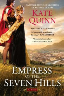 Empress of the Seven Hills - Kate Quinn