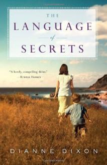 The Language of Secrets - Dianne Dixon