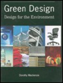 Green Design: Design for the Environment - Dorothy MacKenzie