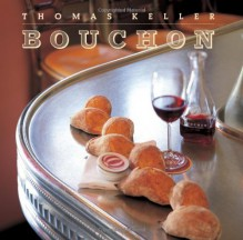 Bouchon - Thomas Keller, Deborah Jones, Jeff Cerciello