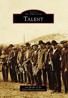 Talent, Oregon (Images of America Series) - Arcadia Publishing