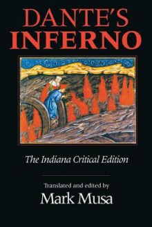 Dante's Inferno, the Indiana Critical Edition - Mark Musa