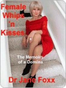 Female Whips 'n Kisses - Jane Foxx