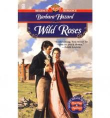 Wild Roses - Barbara Hazard