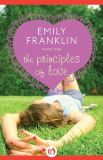 The Principles of Love (The Principles of Love, 1) - Emily Franklin