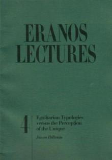 Egalitarian Typologies Versus The Perception Of The Unique - James Hillman