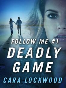 Deadly Game - Cara Lockwood