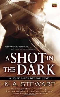A Shot in the Dark - K.A. Stewart