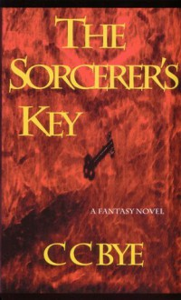 The Sorcerer's Key - Clayton Clifford Bye