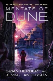 Mentats of Dune (Schools of Dune, #2) - Brian Herbert,Kevin J. Anderson