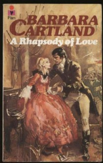 A Rhapsody Of Love - Barbara Cartland