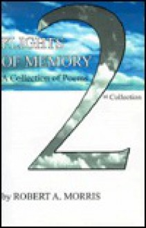 Flights of Memory, 2nd Collection - Robert A. Morris