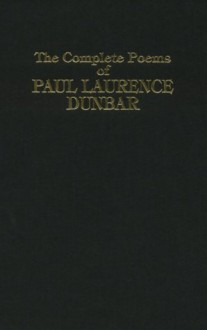 Complete Poems of Paul Laurence Dunbar - Paul Laurence Dunbar, William Dean Howells