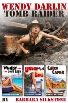 Wendy Darlin Tomb Raider - Boxed Set - Barbara Silkstone
