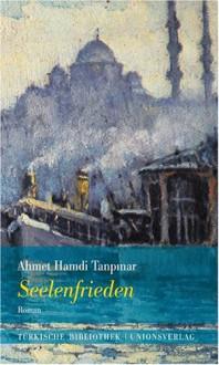 Seelenfrieden - Ahmet Hamdi Tanpınar, Christoph K. Neumann