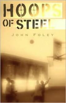 Hoops of Steel - John Foley