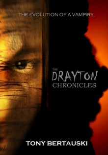 The Drayton Chronicles - Tony Bertauski