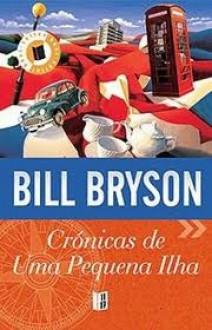 Crónicas de Uma Pequena Ilha (Livro de Bolso) - Bill Bryson, Maria Helena Lopes
