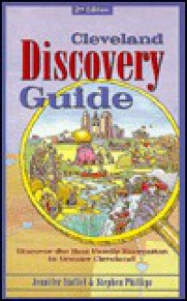 Cleveland Discovery Guide - Jennifer Stoffel, Stephen Phillips