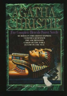 Five Complete Hercule Poirot Novels: Death on the Nile / Murder on the Orient Express / The ABC Murders - Agatha Christie
