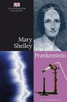 Frankenstein: Or the Modern Prometheus - Mary Shelley