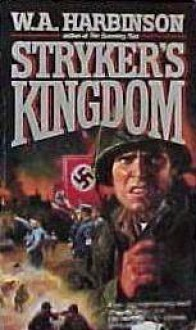 Stryker's Kingdom - W.A. Harbinson