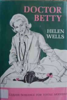 Doctor Betty - Helen Wells