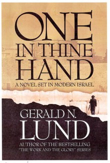 One in Thine Hand: A Novel Set in Modern Israel - Gerald N. Lund