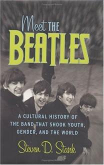 Meet the Beatles - Steven D. Stark