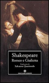 Romeo e Giulietta - Anna Luisa Zazo, Paolo Bertinetti, Salvatore Quasimodo, William Shakespeare