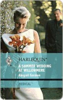 A Summer Wedding at Willowmere - Abigail Gordon