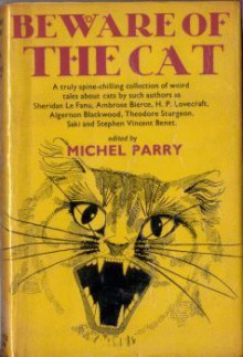 Beware Of The Cat: Weird Tales About Cats - Michel Parry