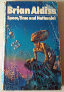 Space, Time and Nathaniel - Brian Aldiss