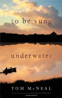 To Be Sung Underwater - Tom McNeal