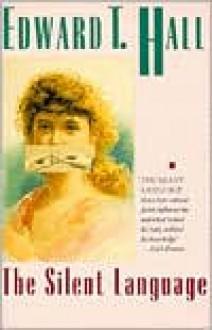 The Silent Language - Edward T. Hall, Edward Hall