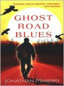 Ghost Road Blues - Jonathan Maberry
