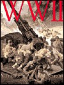 WWII: A Tribute in Art and Literature - David Colbert