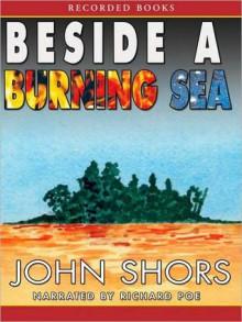 Beside a Burning Sea (MP3 Book) - John Shors, Richard Poe