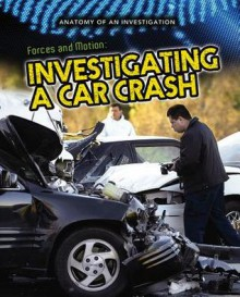 Forces and Motion: Investigating a Car Crash - Ian Graham